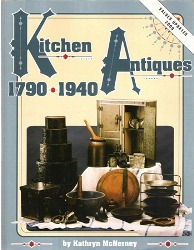 Kitchen Antiques – 1790-1940