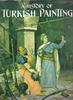 A History of Turkish Painting