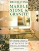 Decorating With Marble Stone and Granite